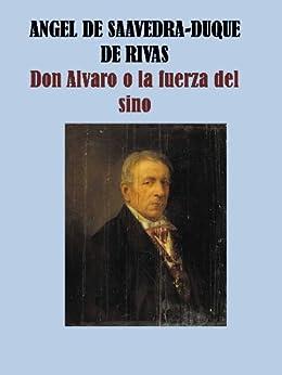 DON ALVARO O LA FUERZA DEL SINO-DUQUE DE RIVAS de [SAAVEDRA, ANGEL DE]