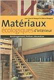 Matériaux écologiques d'intérieur : Aménagement, finition, décoration de Jean-Claude Mengoni,Manu Mengoni ( 6 septembre 2010 )