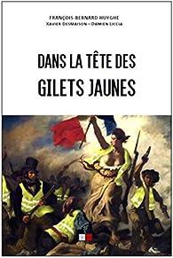 Dans la tête des gilets jaunes par François-Bernard Huyghe