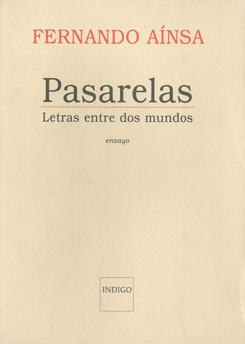 PASARELAS LAS LETRAS ENTRE DOS MUNDOS par AINSA FERNANDO