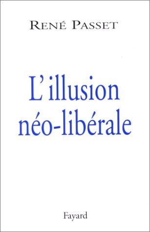 L'Illusion néo-libérale par René Passet
