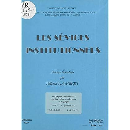 Les sévices institutionnels : analyse thématique (Publications du C.T.N.E.R.H.I.)
