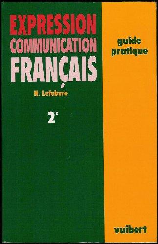 2E EXPRESSION COMMUNICATION FRANCAIS GUIDE par Lefevre