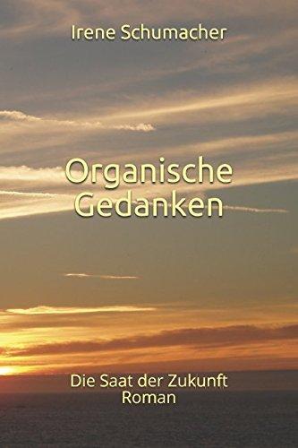 Organische Gedanken: Die Saat der Zukunft