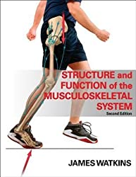 [(Structure and Function of the Musculoskeletal System)] [Author: James Watkins] published on (January, 2010)