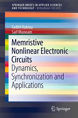Memristive Nonlinear Electronic Circuits: Dynamics, Synchronization and Applications (SpringerBriefs in Nonlinear Circuits) (English Edition)
