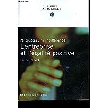Ni quotas, ni indifférence : L'entreprise et l'égalité positive (Les publications de l'Institut Montaigne)