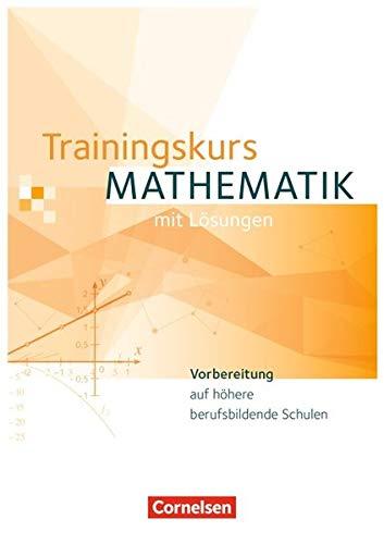 Trainingskurs Mathematik - Ausgabe 2014: Trainingskurs Mathematik - Neubearbeitung / Schülerbuch
