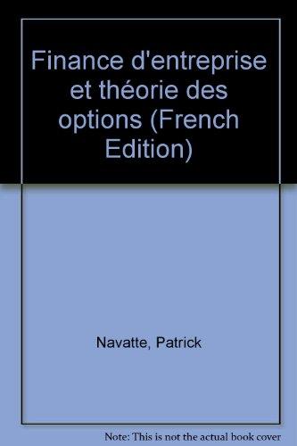 Finance d'entreprise et théorie des options par Patrick Navatte