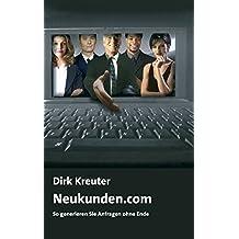 Neukunden.com: So generieren Sie Anfragen ohne Ende