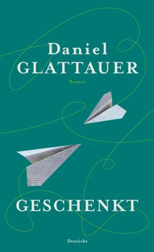 Geschenkt: Roman von [Glattauer, Daniel]
