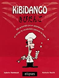 Kibidango : 50 activités pour apprendre et revoir le vocabulaire japonais de base