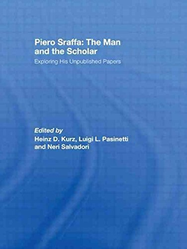 [(Piero Sraffa: the Man and the Scholar : Exploring His Unpublished Papers)] [Edited by Heinz D. Kurz ] published on (April, 2009)
