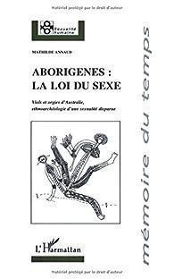 Aborigenes, la loi du sexe par Mathilde Annaud