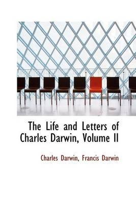 [(The Life and Letters of Charles Darwin, Volume II)] [By (author) Professor Charles Darwin] published on (February, 2009) par Professor Charles Darwin