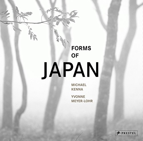 Michael Kenna Forms of Japan-