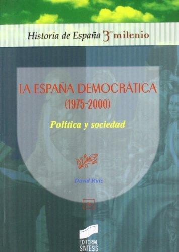 La España democrática (1975-2000). Política y sociedad (Historia de España, 3er milenio) por David Ruiz