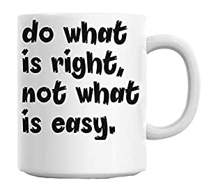 do what is right, not what is easy. Mug