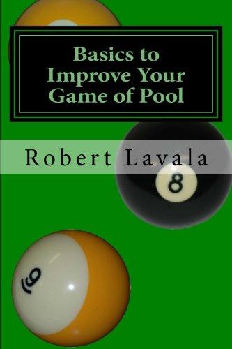 Basics to Improve Your Game of Pool di Robert Lavala