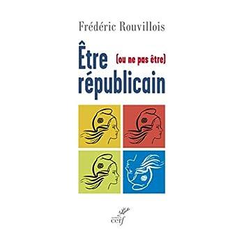 Etre (ou ne pas être) républicain