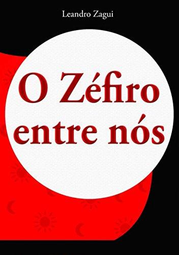 O Zéfiro Entre Nós (Portuguese Edition)