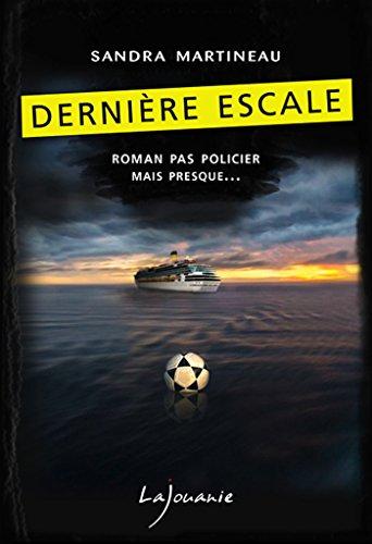 Dernière escale - Sandra Martineau sur Bookys