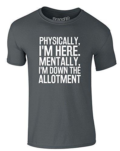 Brand88 - Physically, I'm Here. Mentally, I'm Down The Allotment, Erwachsene Gedrucktes T-Shirt Dunkelgrau/Weiß