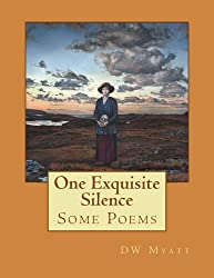 One Exquisite Silence: Some Poems