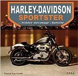 Harley-Davidson sportster : Son histoire mécanique et humaine de Pascal Szymezak ( 14 mars 2009 )