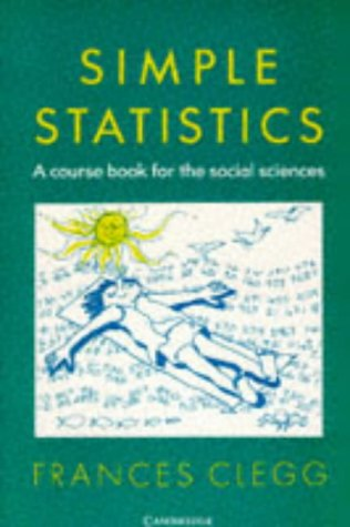 Simple Statistics: A Course Book for the Social Sciences