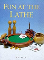 Fun at the Lathe by R. C. Bell (1998-04-04)