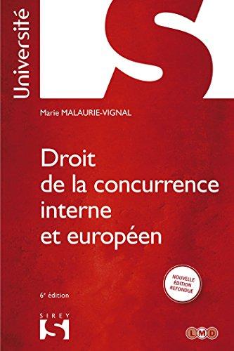 Droit de la concurrence interne et européen - 6e éd.