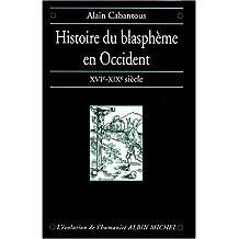 """Histoire Du Blaspheme En Occident (Collection """"L'evolution de L'Humanite"""",)"""