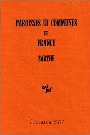 Paroisses et communes de France : Dictionnaire d'histoire administrative et démographique : Sarthe