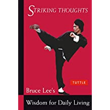 Bruce Lee Striking Thoughts: Bruce Lee's Wisdom for Daily Living