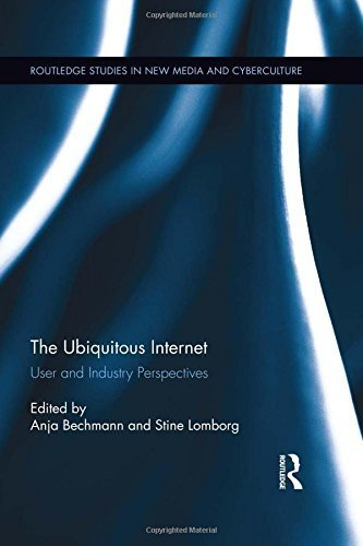 The Ubiquitous Internet: User and Industry Perspectives (Routledge Studies in New Media and Cyberculture) (2014-12-06) par Unknown
