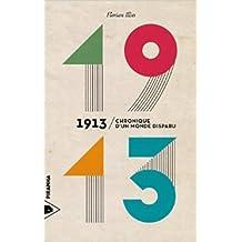1913 : Chronique d'un monde disparu de Florian Illies ( 2 octobre 2014 )