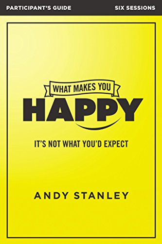 What Makes You Happy Participant's Guide: It's Not What You'd...