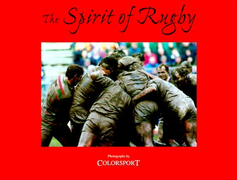 The Spirit of Rugby (Spirit of Series) por Colorsport