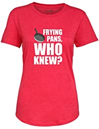 Brand88 Frying Pans, Who Knew?, Ladies Fashion tee