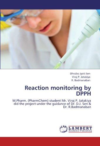 Reaction monitoring by DPPH: M.Pharm. (PharmChem) student Mr. Viraj P. Jatakiya did the project under the guidance of Dr. D.J. Sen & Dr. R.Badmanaban