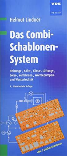 Das Combi-Schablonen-System: Heizungs-, Kälte-, Klima-, Lüftungs-, Solar-, Verfahrens-, Wärmepumpen- und Wassertechnik -