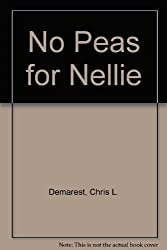 No Peas for Nellie by Chris L. Demarest (1988-04-30)