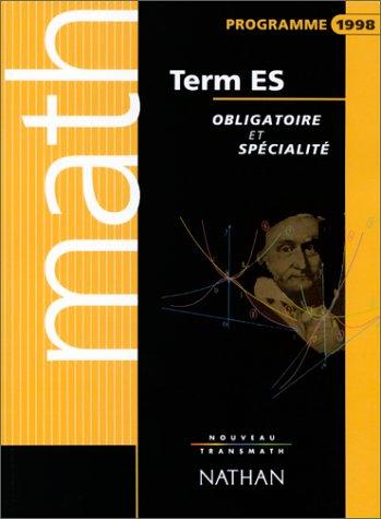 Math, term. ES : Obligatoire et spécialité, programme 1998