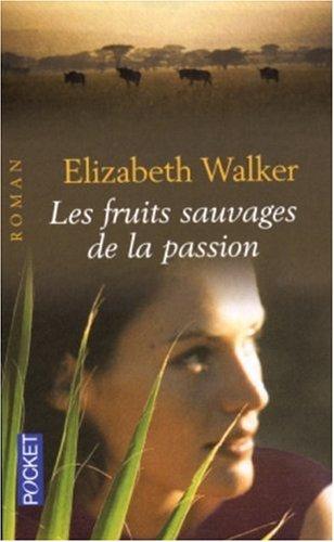 Les fruits sauvages de la passion