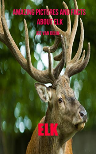 Libro Epub Gratis Elk: Amazing Pictures and Facts About Elk