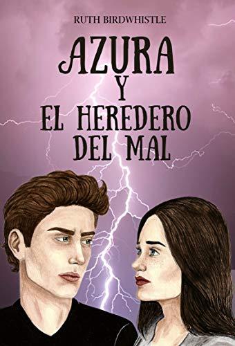 AZURA Y EL HEREDERO DEL MAL: Amazon.es: Ruth Birdwhistle: Libros