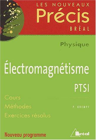 Electromagnétisme PTSI Physique par Pierre Krempf