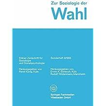 Zur Soziologie der Wahl (Kölner Zeitschrift für Soziologie und Sozialpsychologie Sonderhefte)