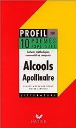 Apollinaire : alcools, 10 poèmes expliqués